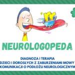 Neurologopeda – czym się zajmuje i kiedy należy go odwiedzić?